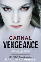 Carnal Vengeance  Lust and Lies Series  Book 4  PDF