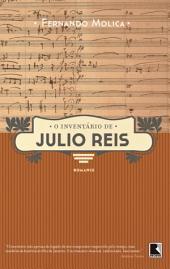 O inventário de Julio Reis