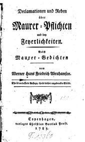Declamationen und Reden über Maurer-Pflichten und bey Feyerlichkeiten: nebst Maurer-Gedichten