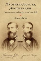 Another Country, Another Life: Calumny, Love, and the Secrets of Isaac Jelfs