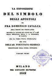 La esposizione del simbolo degli apostoli, secondo la lezione del codice ms. n. 1106 nella biblioteca della I.R. Università di Padova: Volume 1