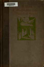 A Book of Hospitalities and a Record of Guests: With a Foreword on Old House Mottoes