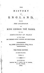 The History of England: From the Accession of King George the Third, to the Conclusion of Peace in the Year One Thousand Seven Hundred and Eighty-three, Volume 1