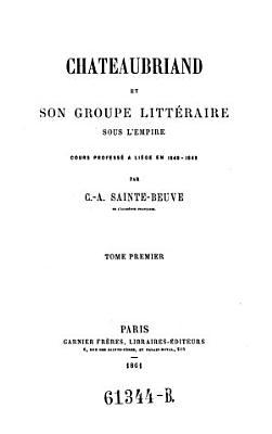 Chateaubriand et son groupe litteraire sous l empire PDF