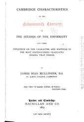 Cambridge Characteristics in the Seventeenth Century: Or the Studies of the University and Their Influence on the Character and Writings of the Most Distinguished Graduates...