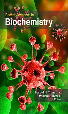 Recent Advances in Biochemistry