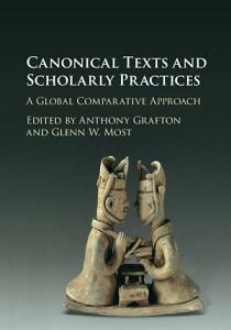 Canonical Texts and Scholarly Practices PDF