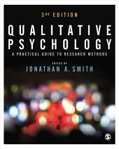 Qualitative Psychology: A Practical Guide to Research Methods, Edition 3