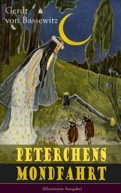 Peterchens Mondfahrt (Illustrierte Ausgabe): Ein Klassiker der deutschen Kinderliteratur