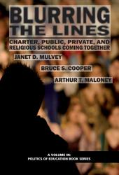 Blurring The Lines: Charter, Public, Private and Religious Schools Come Together