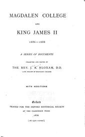 Magdalen College and King James II., 1686-1688: Volume 6
