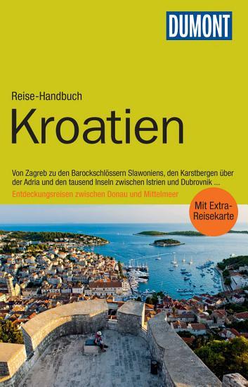 DuMont Reise Handbuch Reisef  hrer Kroatien PDF