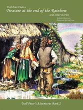 Troll Peter Finds a Treasure at the End of the Rainbow and Other Stories PDF