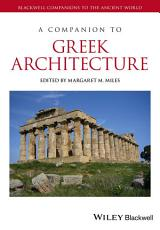 A Companion to Greek Architecture PDF