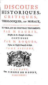 Discours historiques, critiqhesn theologiques et moraux sue les evenemens... du vieux et du nouveau testament: Volume6