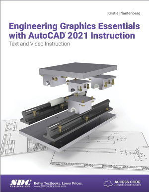 Engineering Graphics Essentials with AutoCAD 2021 Instruction