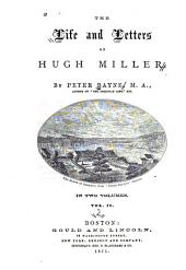 The Life and Letters of Hugh Miller: Volume 2