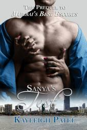 Sanya's Test (The Prequel to Mumbai's Best Escorts): Indian Erotica