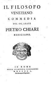 Commedie in versi del sig. abate Pietro Chiari bresciano poeta di S. Altezza sereniss. il signor duca di Modena. Tomo primo [-]: Volume 4