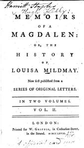 Memoirs of a Magdalen: or, The history of Louisa Mildmay ...