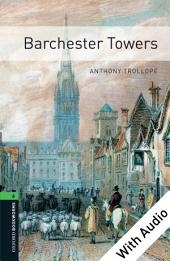 Barchester Towers - With Audio Level 6 Oxford Bookworms Library: Edition 3