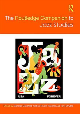 The Routledge Companion to Jazz Studies
