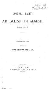Cornelii Taciti ab excessu divi Augusti libri I-III.: Scholarum in usum recensuit Robertus Novák