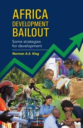 Africa Development Bailout: Some Strategies for Development