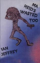 Ma Heids Wasted Too Book PDF