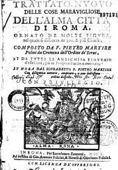 Trattato nuovo delle cose maravigliose dell'alma città di Roma...