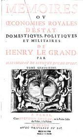 Mémoires ou Oeconomies royales d'Estat, domestiques, politiques et militaires de Henry le Grand: Volume6