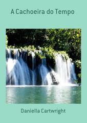 A Cachoeira Do Tempo