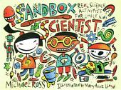 Sandbox Scientist: Real Science Activities for Little Kids