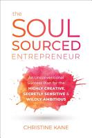 The Soul Sourced Entrepreneur PDF