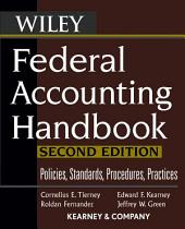 Federal Accounting Handbook: Policies, Standards, Procedures, Practices, Edition 2