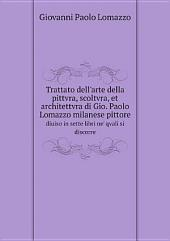 Trattato dell'arte della pittvra, scoltvra, et architettvra di Gio. Paolo Lomazzo milanese pittore