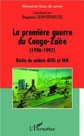 La première guerre du Congo-Zaïre (1996-1997): Récits de soldats AFDL et FAR
