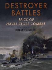 Destroyer Battles: Epics of Naval Close Combat