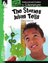 An Instructional Guide for Literature: The Stories Julian Tells