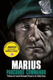 Parcours commando: Le destin exceptionnel d'un commando marine