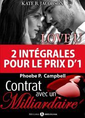 2 intégrales pour le prix d'1: Contrat avec un milliardaire + Love U
