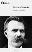 Delphi Complete Works of Friedrich Nietzsche  Illustrated  PDF
