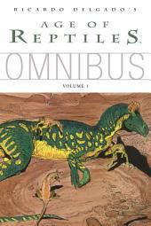 Age of Reptiles Omnibus:: Volume 1