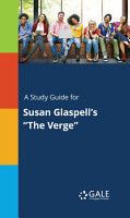 A Study Guide for Susan Glaspell s  The Verge  PDF