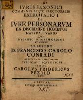 Ivris Saxonici Commvnis Atqve Electoralis Exercitatio I., De Ivre Personarvm Ex Discrimine Hominvm Natvrali Vario