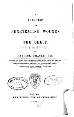 A Treatise Upon Penetrating Wounds of the Chest