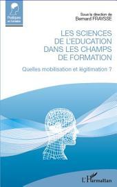 Les sciences de l'éducation dans les champs de formation: Quelles mobilisation et légitimation ?