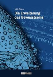 Die Erweiterung des Bewusstseins: Alchemistische Transformation des Individuums und der Gesellschaft