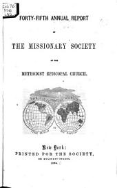 Annual Report of the Missionary Society, Sunday-School Union and Tract Society of the Methodist Episcopal Church: Volumes 45-46