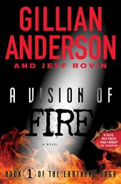 A Vision of Fire: Book 1 of The EarthEnd Saga